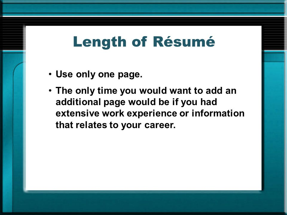 Length of Résumé Use only one page.