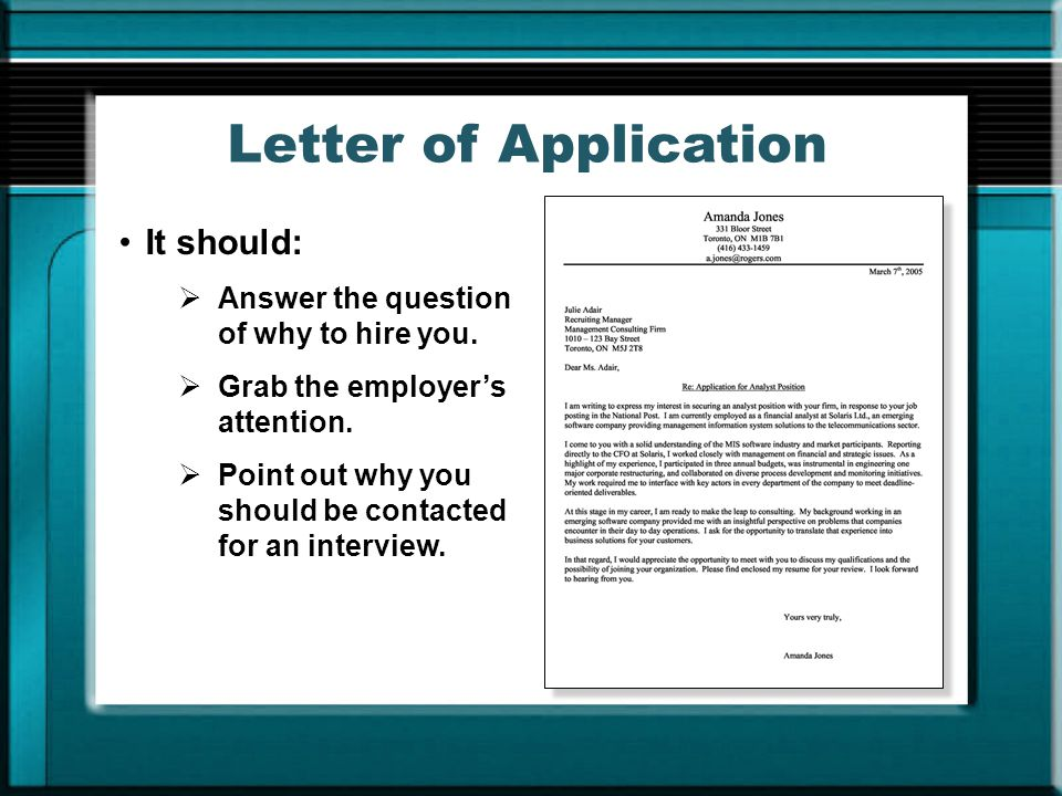 Letter of Application It should: