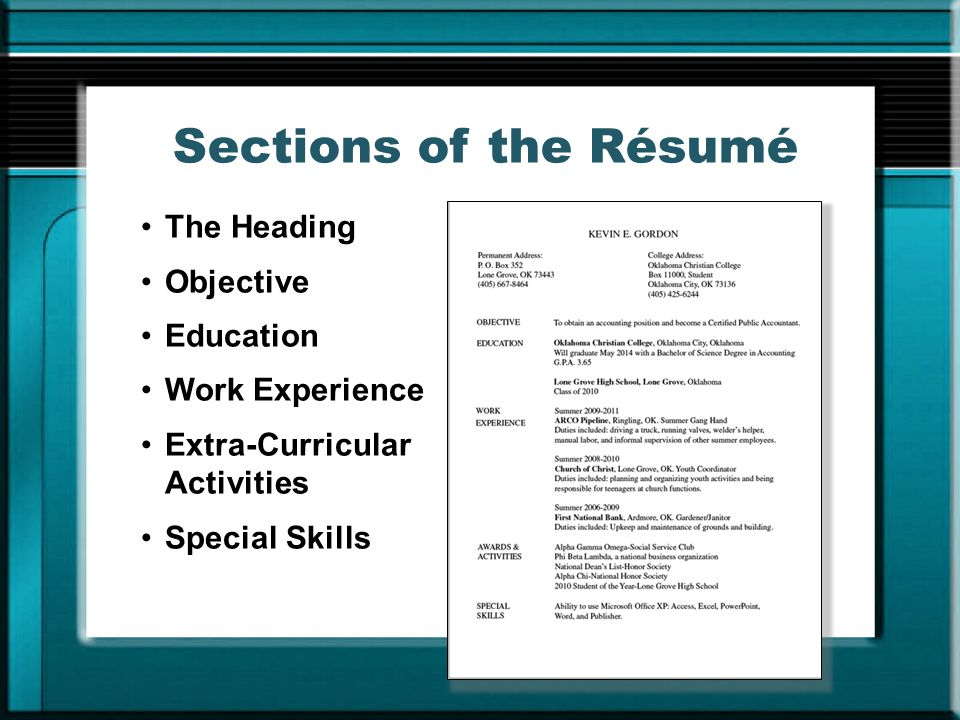 Sections of the Résumé The Heading Objective Education Work Experience