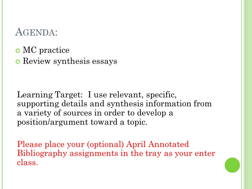 Agenda: MC practice Review synthesis essays