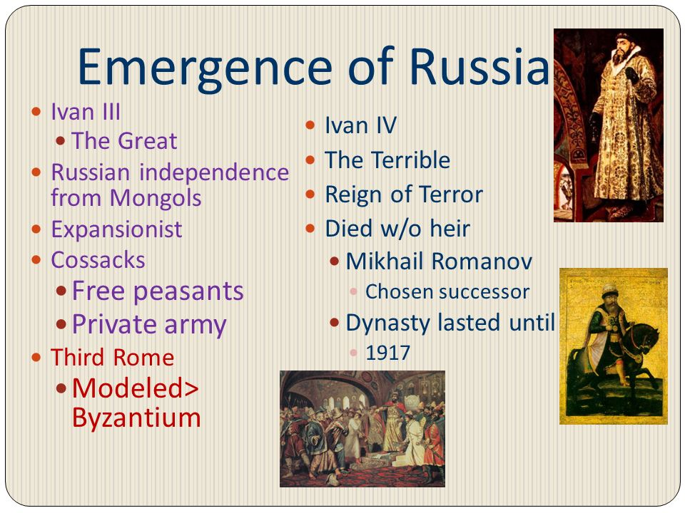 Emergence of Russia Free peasants Private army Modeled> Byzantium
