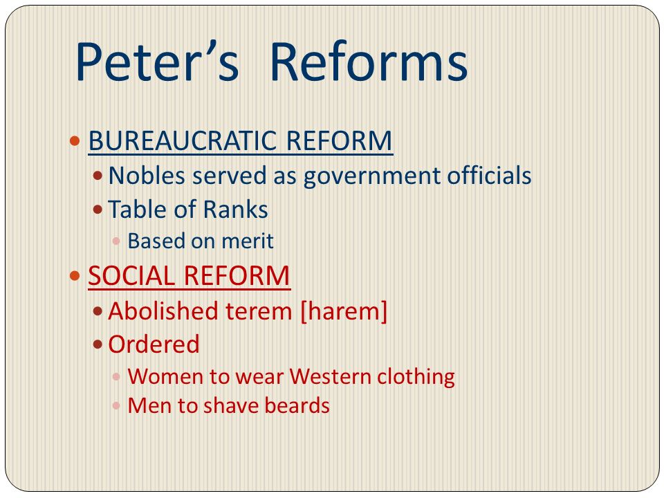 Peter's Reforms BUREAUCRATIC REFORM SOCIAL REFORM