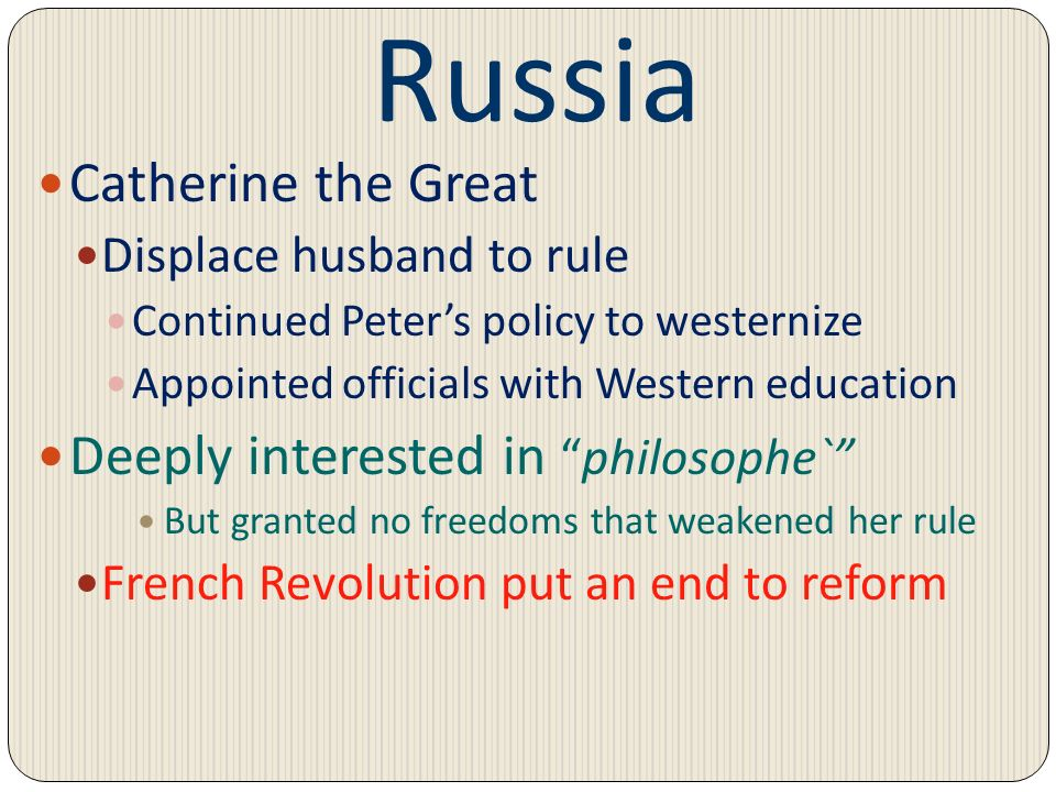 Russia Catherine the Great Deeply interested in philosophe`