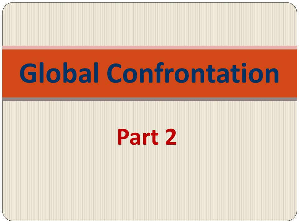 Global Confrontation Part 2