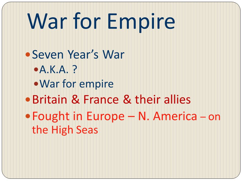 War for Empire Seven Year's War Britain & France & their allies