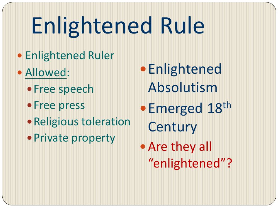 Enlightened Rule Enlightened Absolutism Emerged 18th Century