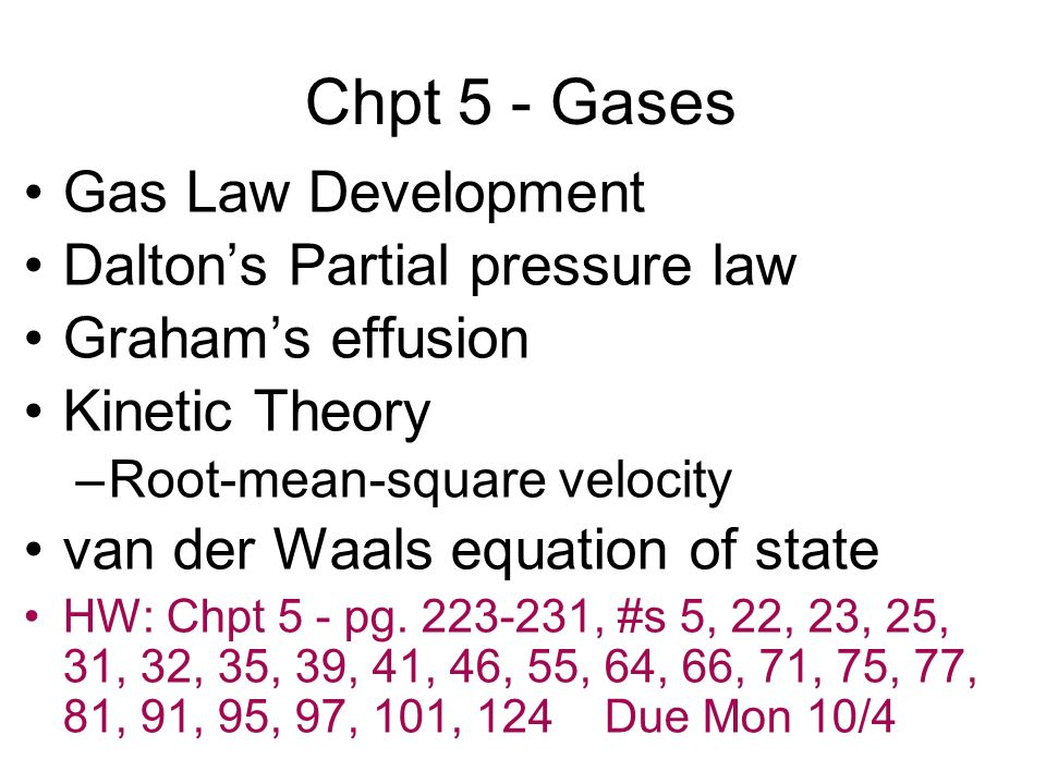 Chpt 5 - Gases Gas Law Development Dalton's Partial pressure law