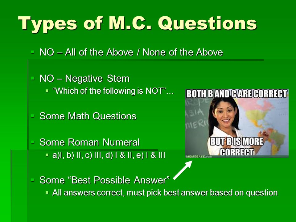 Types of M.C. Questions NO – All of the Above / None of the Above