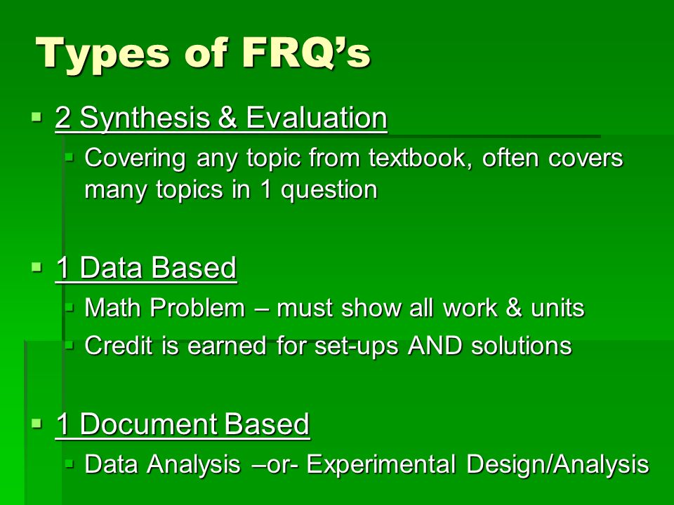 Types of FRQ's 2 Synthesis & Evaluation 1 Data Based 1 Document Based