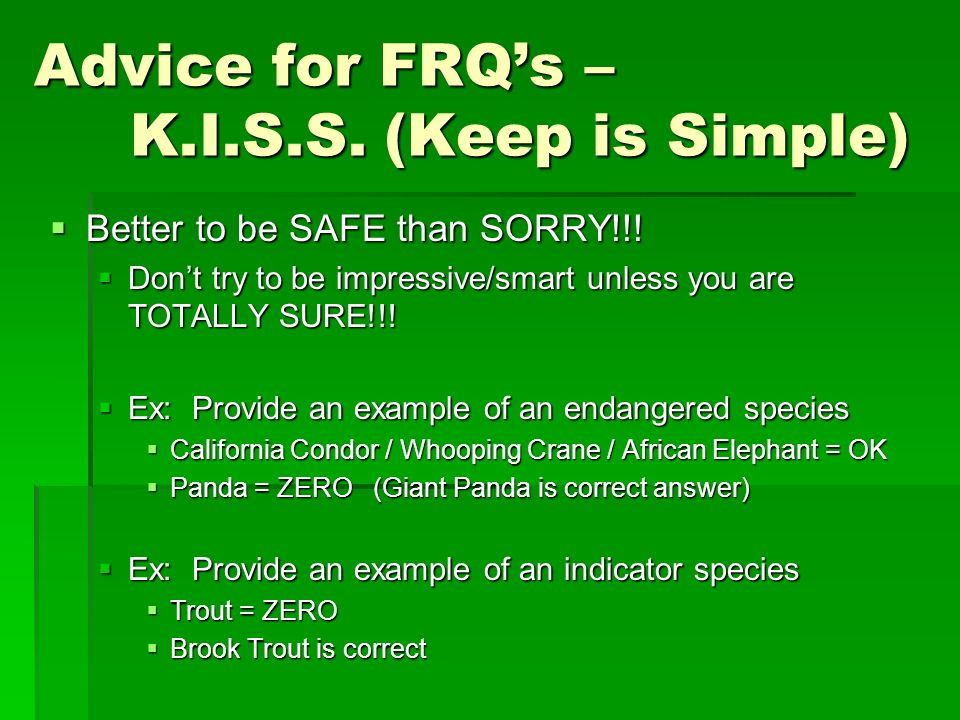 Advice for FRQ's – K.I.S.S. (Keep is Simple)