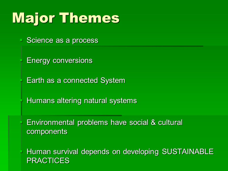 Major Themes Science as a process Energy conversions