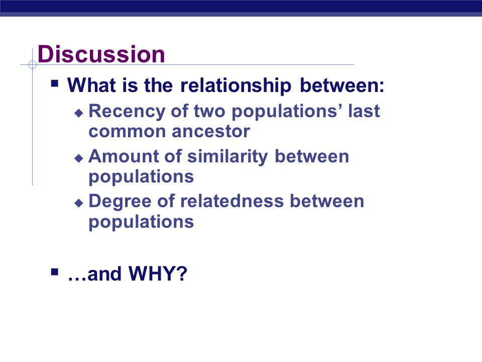 Discussion What is the relationship between: …and WHY