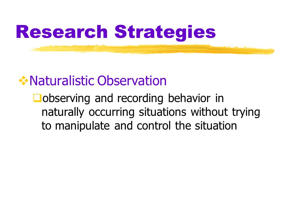 Research Strategies Naturalistic Observation