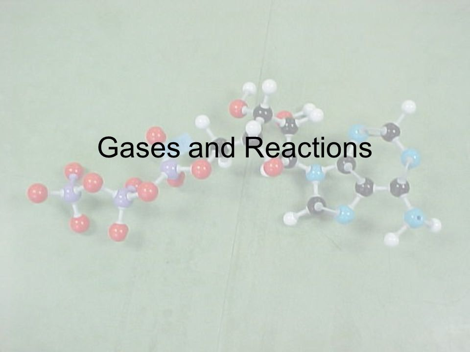 Gases and Reactions