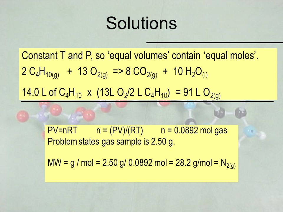 Solutions Constant T and P, so 'equal volumes' contain 'equal moles'.