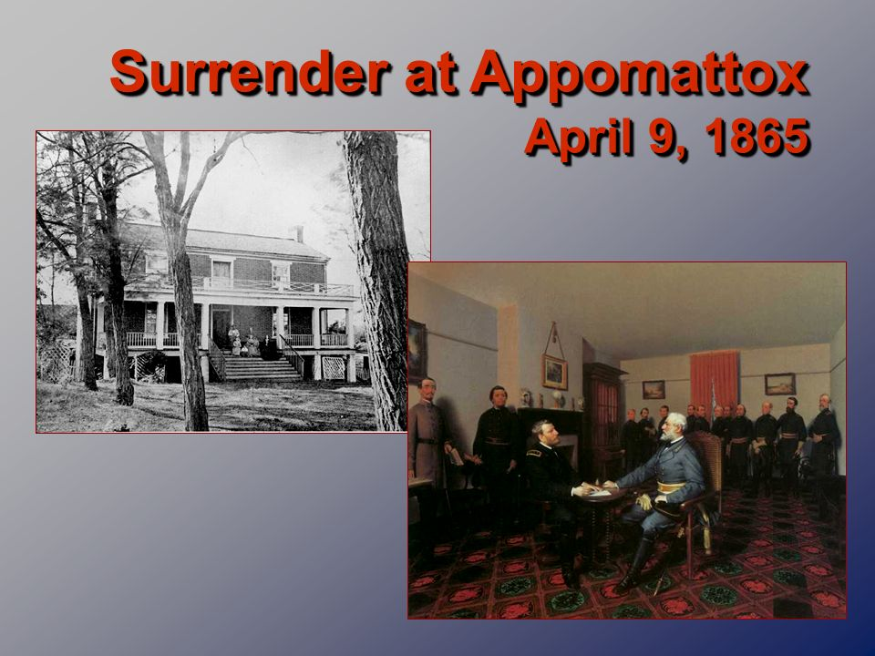 Surrender at Appomattox April 9, 1865
