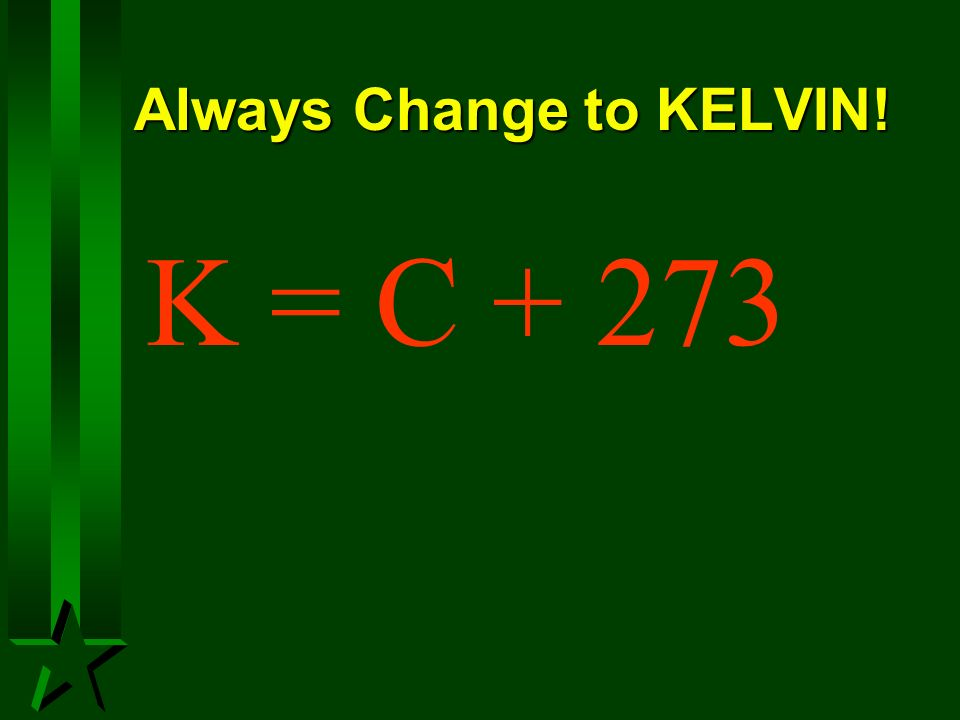 Always Change to KELVIN!