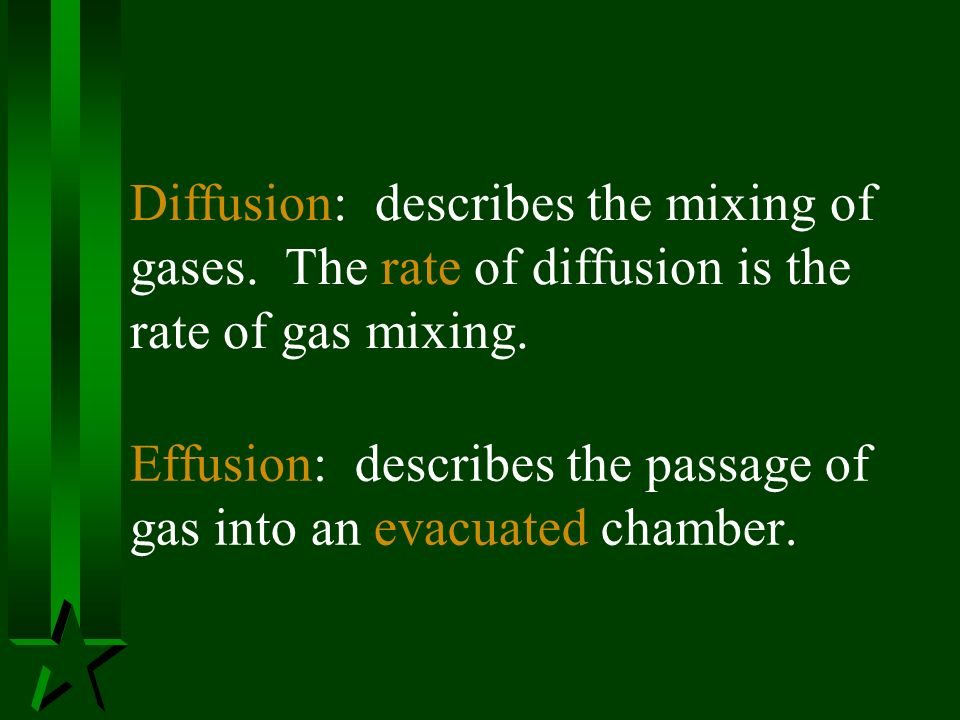 Diffusion: describes the mixing of gases