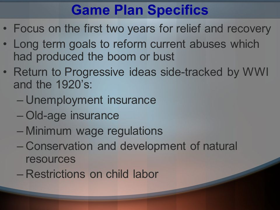 Game Plan Specifics Focus on the first two years for relief and recovery.