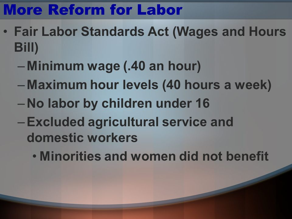 More Reform for Labor Fair Labor Standards Act (Wages and Hours Bill)