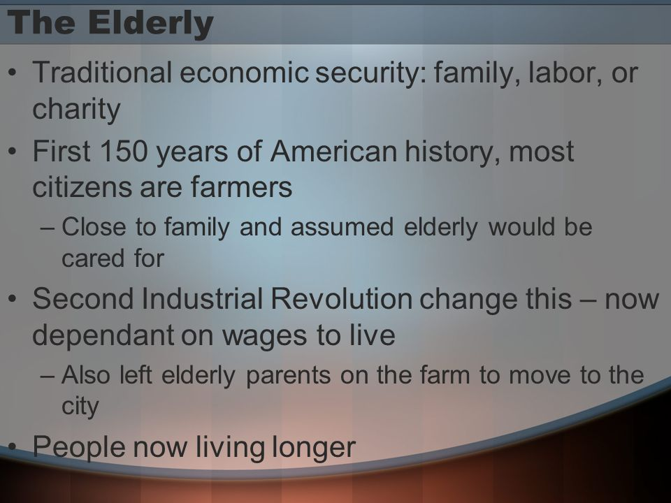 The Elderly Traditional economic security: family, labor, or charity