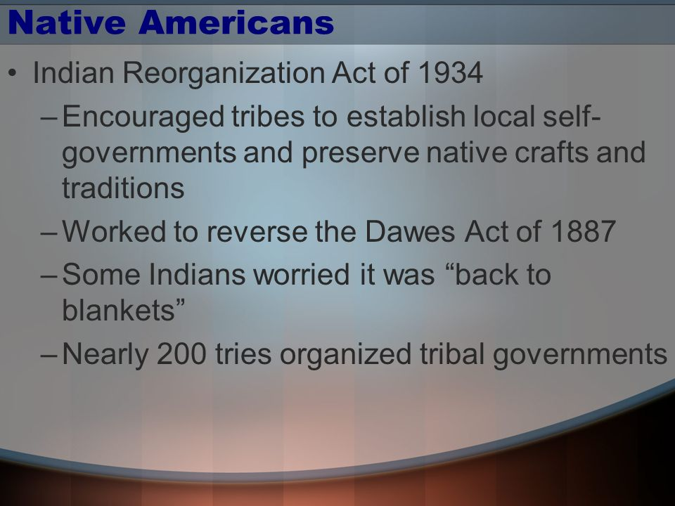 Native Americans Indian Reorganization Act of 1934