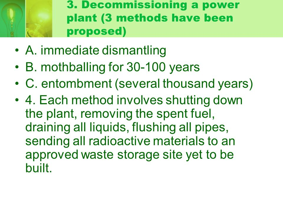 3. Decommissioning a power plant (3 methods have been proposed)