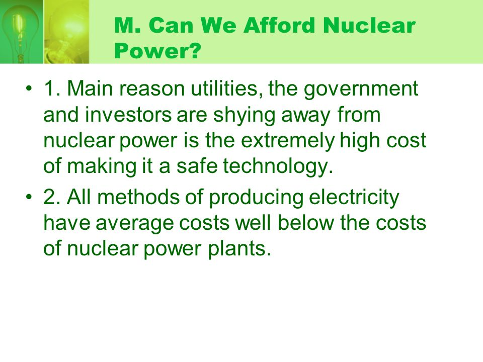 M. Can We Afford Nuclear Power