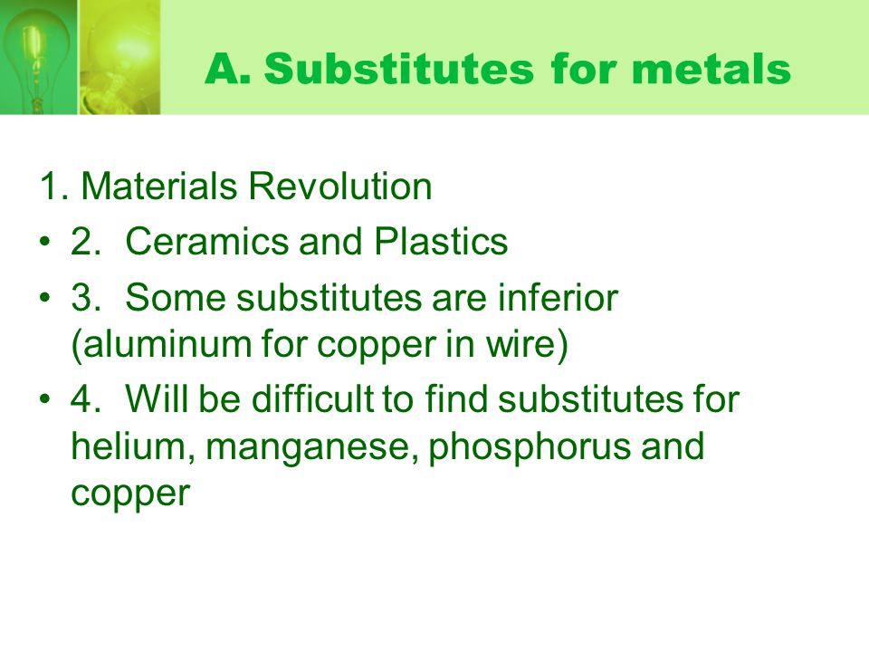 A. Substitutes for metals