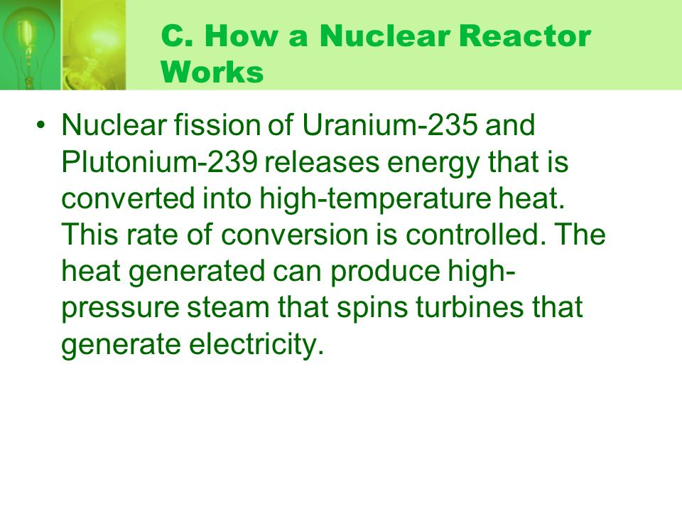 C. How a Nuclear Reactor Works