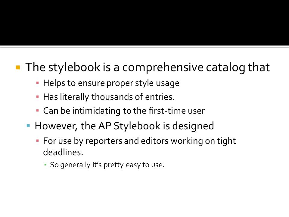 The stylebook is a comprehensive catalog that