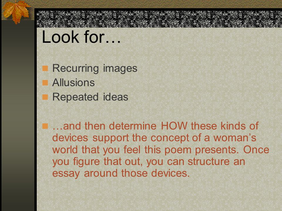 Look for… Recurring images Allusions Repeated ideas