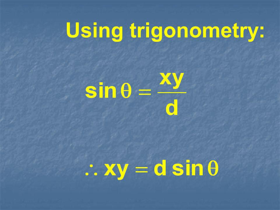 Using trigonometry: