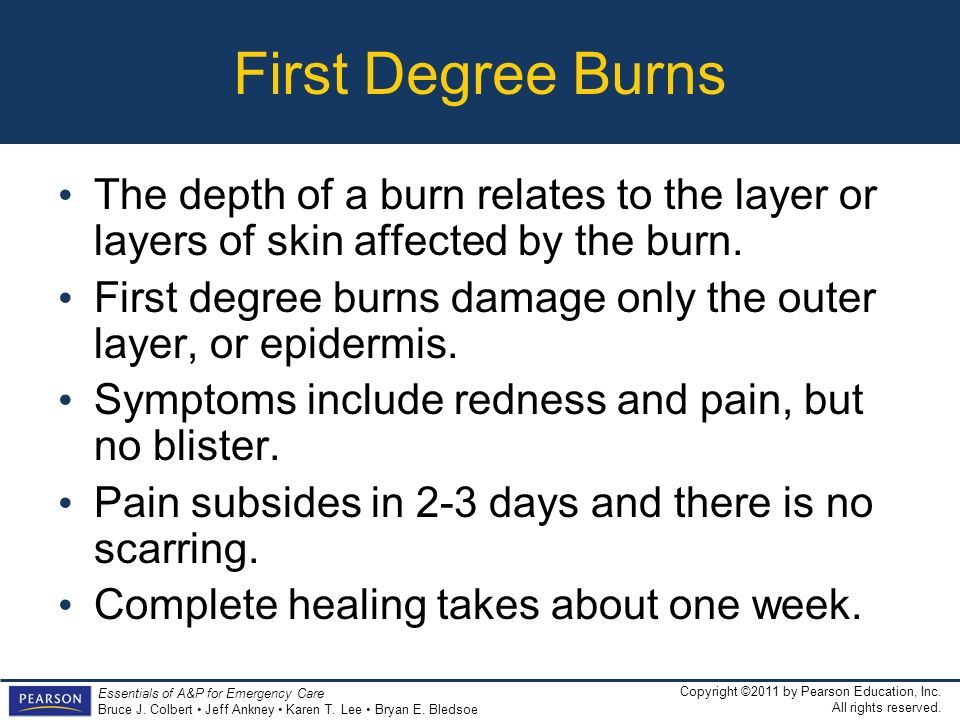 First Degree Burns The depth of a burn relates to the layer or layers of skin affected by the burn.