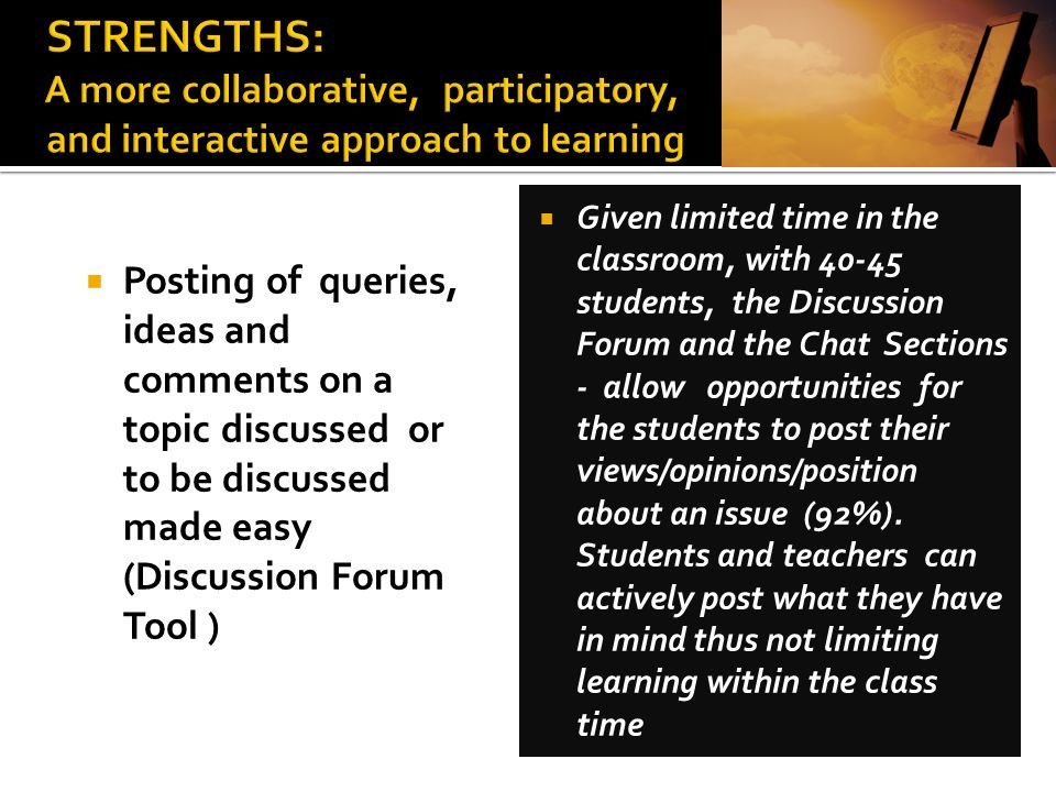 . STRENGTHS: A more collaborative, participatory, and interactive approach to learning
