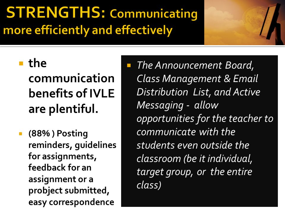 . STRENGTHS: Communicating more efficiently and effectively