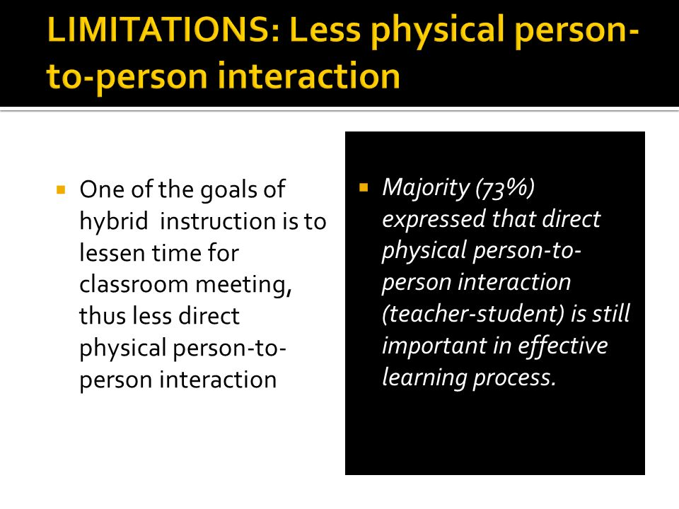 LIMITATIONS: Less physical person-to-person interaction