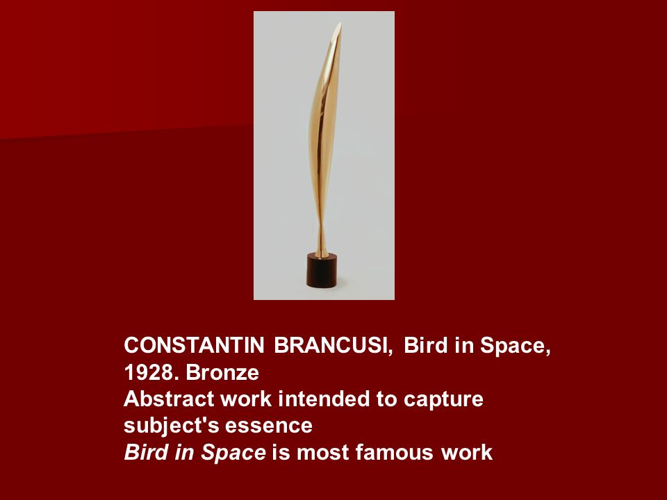 CONSTANTIN BRANCUSI, Bird in Space, 1928. Bronze