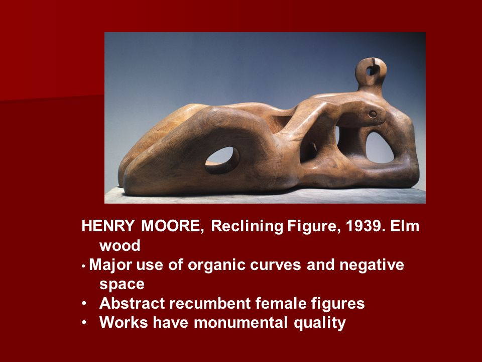 HENRY MOORE, Reclining Figure, 1939. Elm wood