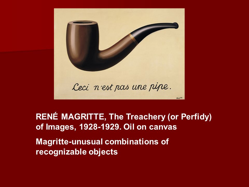 RENÉ MAGRITTE, The Treachery (or Perfidy) of Images, 1928-1929