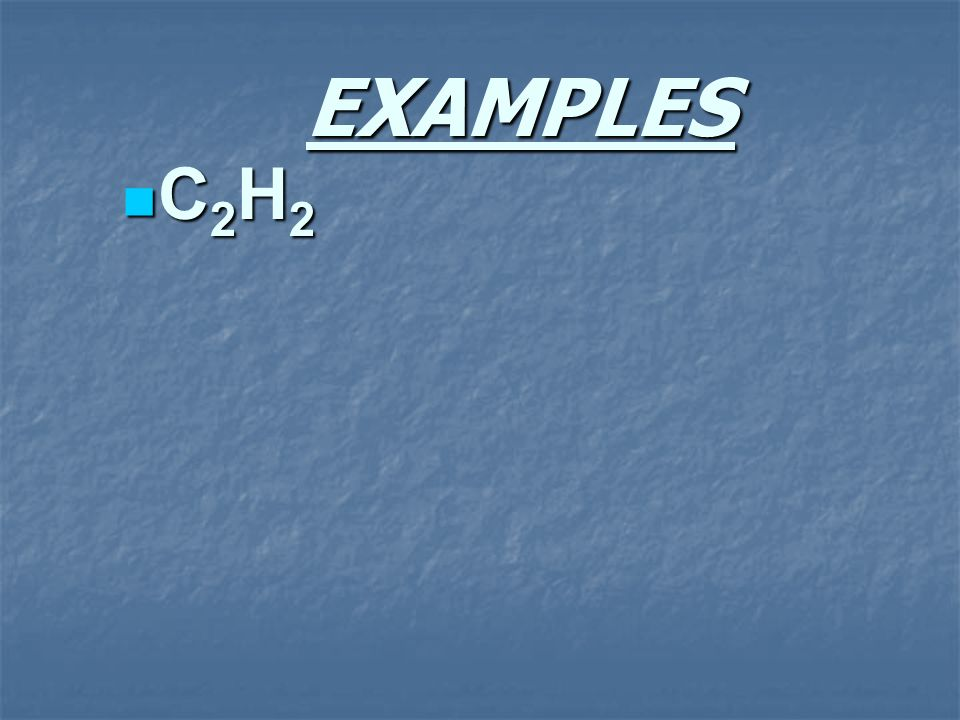 EXAMPLES C2H2
