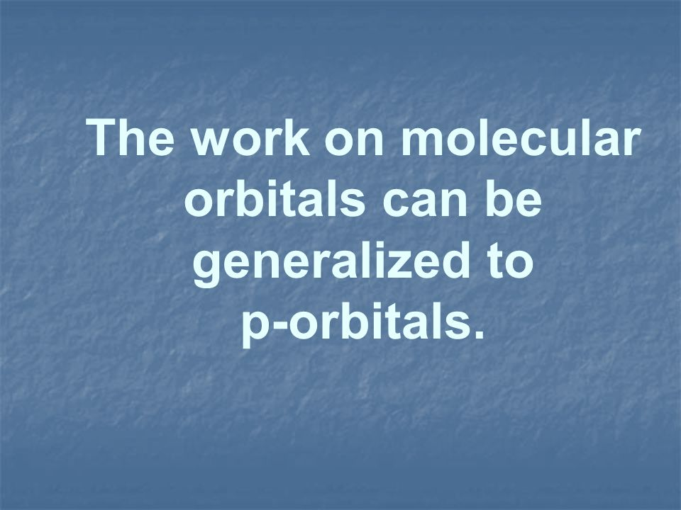 The work on molecular orbitals can be generalized to