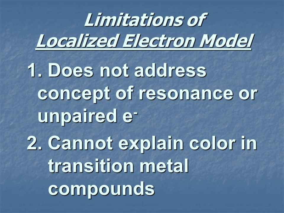 Limitations of Localized Electron Model