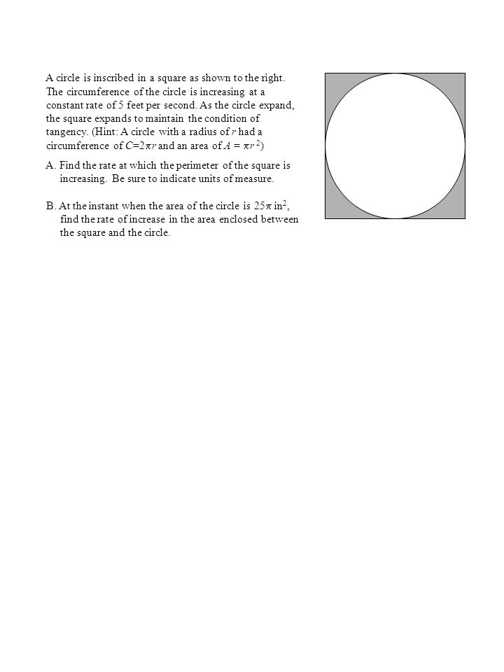 A circle is inscribed in a square as shown to the right.