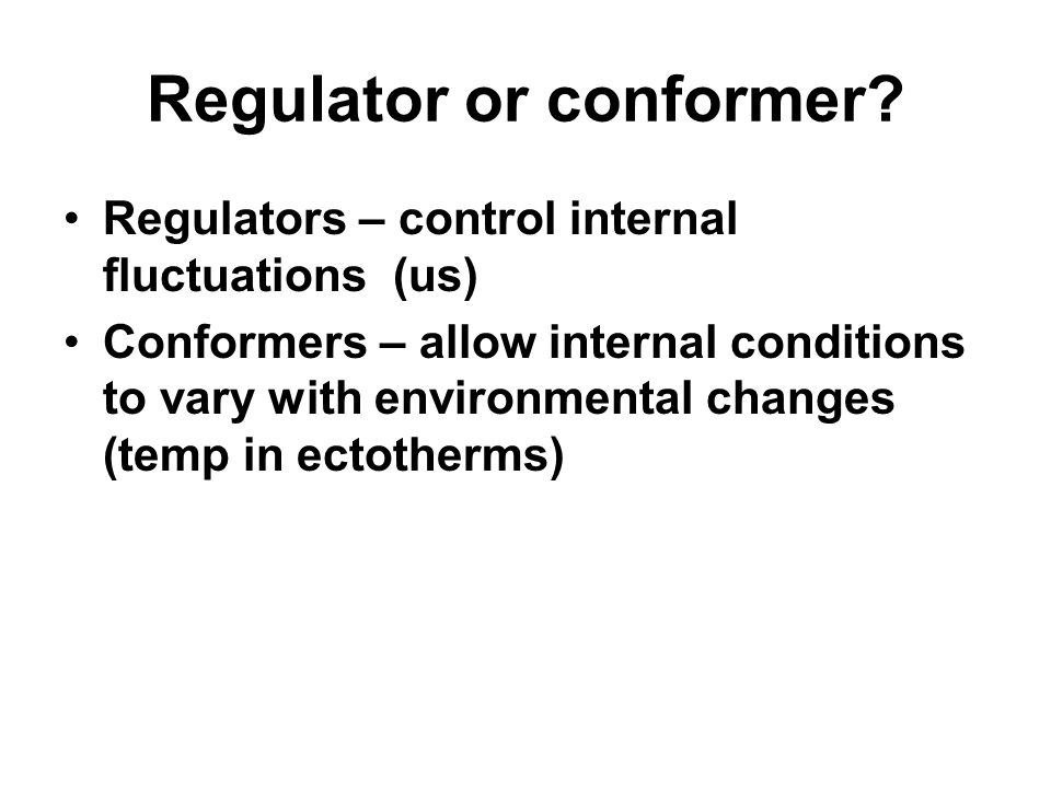 Regulator or conformer