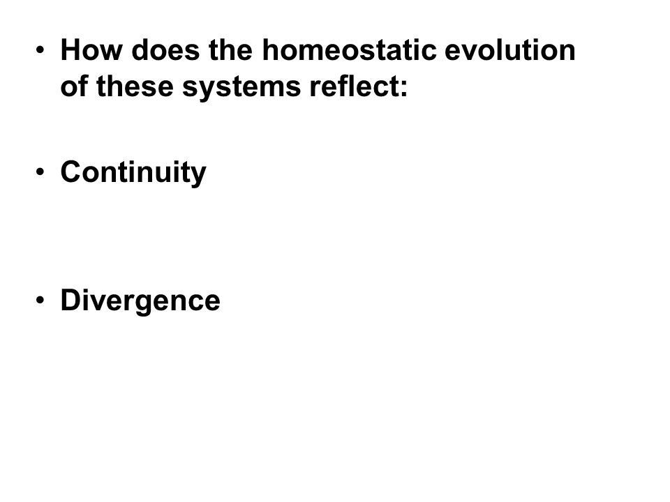 How does the homeostatic evolution of these systems reflect: