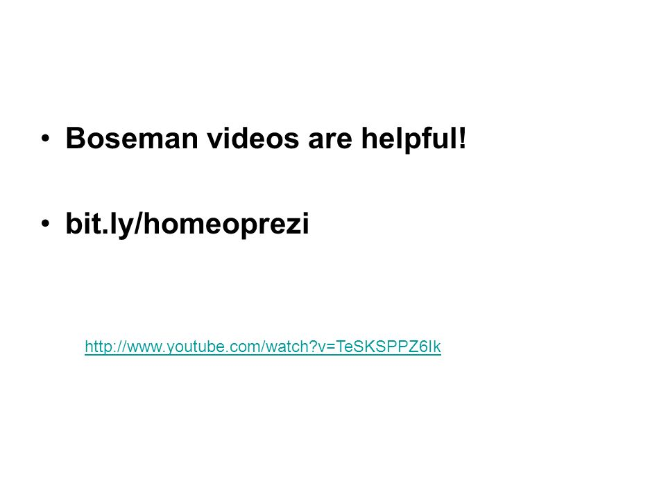 Boseman videos are helpful! bit.ly/homeoprezi