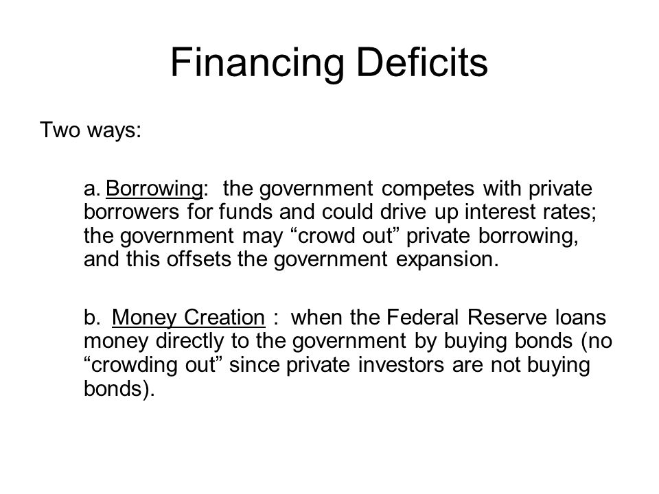Financing Deficits Two ways: