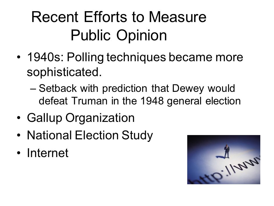 Recent Efforts to Measure Public Opinion