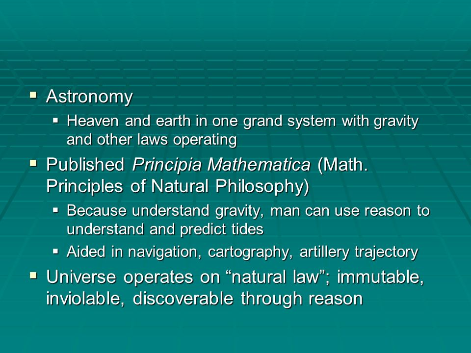 Astronomy Heaven and earth in one grand system with gravity and other laws operating.